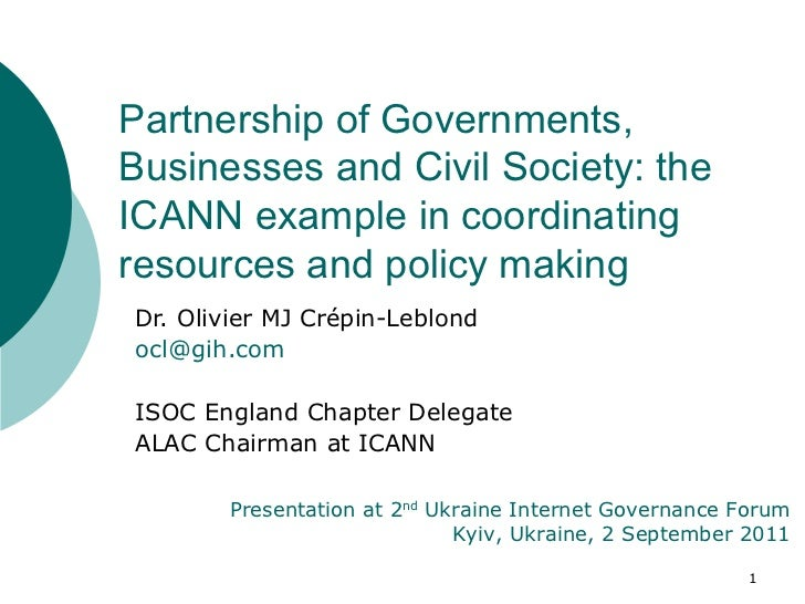 Dr. Olivier MJ Crépin-Leblond [email_address] ISOC England Chapter Delegate ALAC Chairman at ICANN Partnership of Governme...