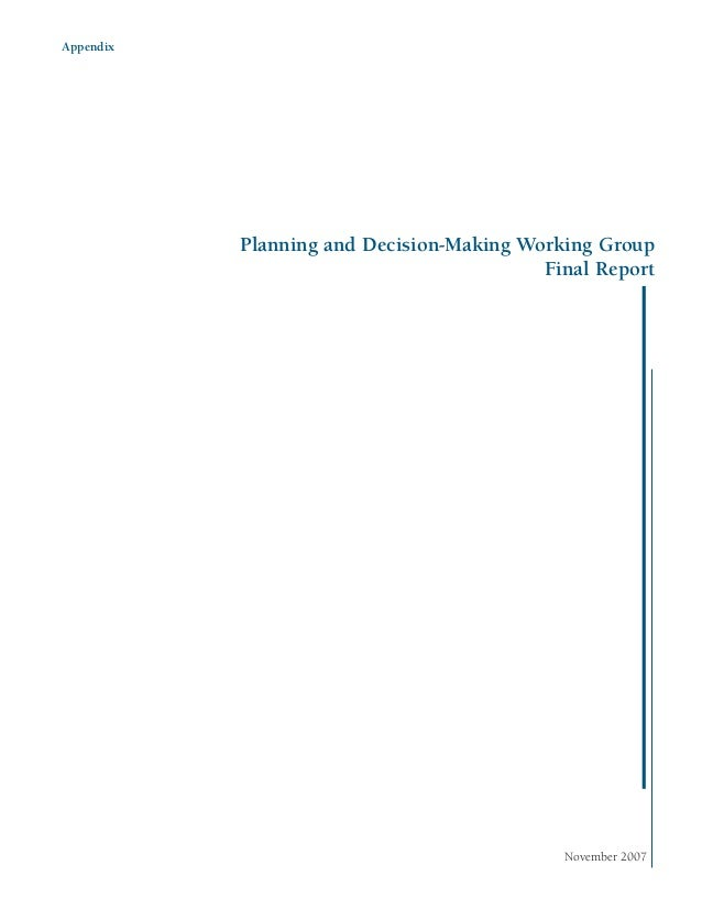 Appendix           Planning and Decision-Making Working Group                                          Final Report       ...