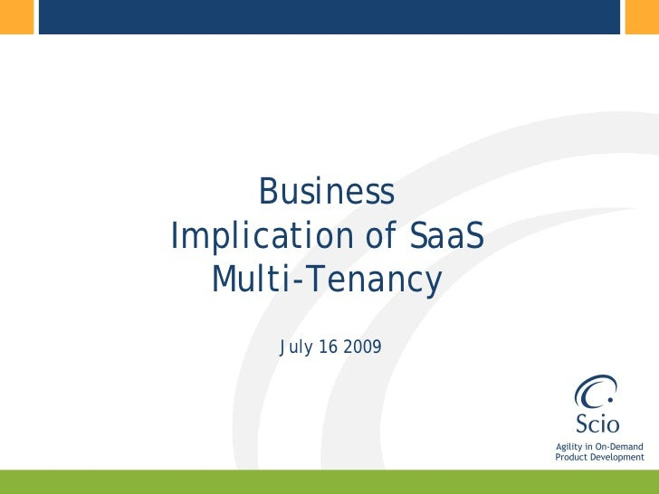 Business Implication of SaaS   Multi-Tenancy       July 16 2009