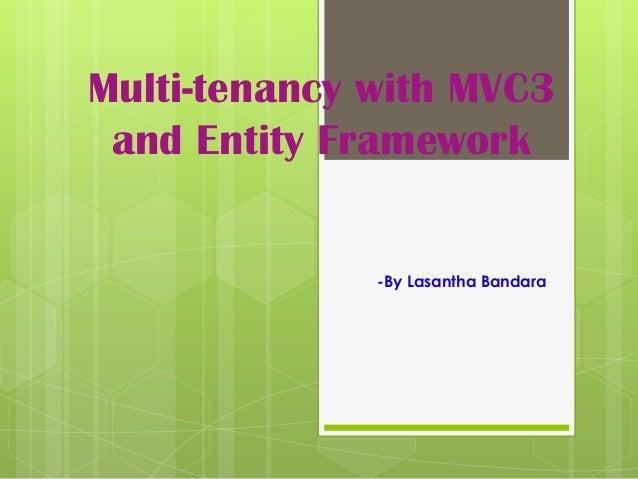 Multi-tenancy with MVC3 and Entity Framework              -By Lasantha Bandara