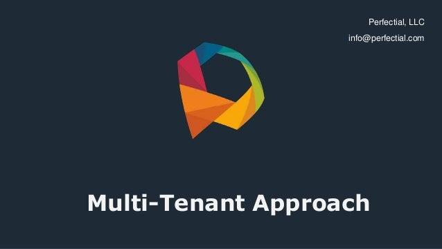 Multi-Tenant Approach Perfectial, LLC info@perfectial.com