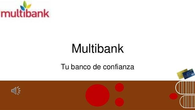 Multibank  Tu banco de confianza