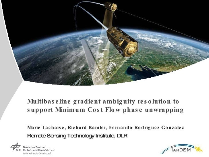 Multibaseline gradient ambiguity resolution to support Minimum Cost Flow phase unwrapping Marie Lachaise, Richard Bamler, ...