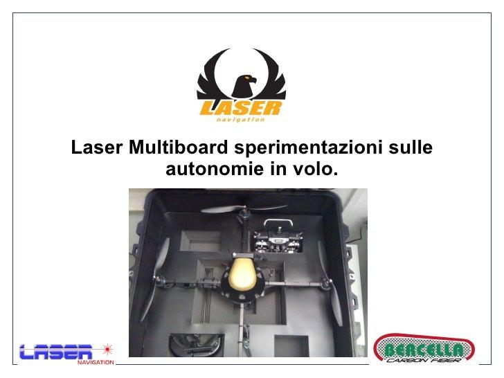 Laser Multiboard sperimentazioni sulle autonomie in volo.