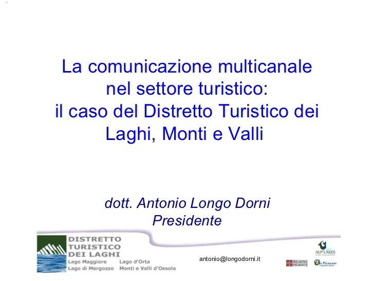 La comunicazione multicanale       nel settore turistico:il caso del Distretto Turistico dei       Laghi, Monti e Valli   ...