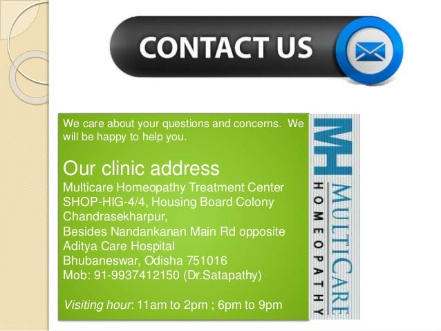 We care about your questions and concerns. We will be happy to help you. Our clinic address Multicare Homeopathy Treatment...