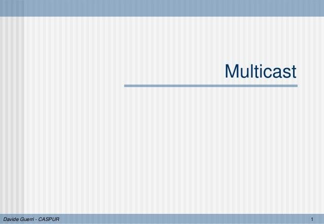 DavideGuerriCASPUR 1Multicast