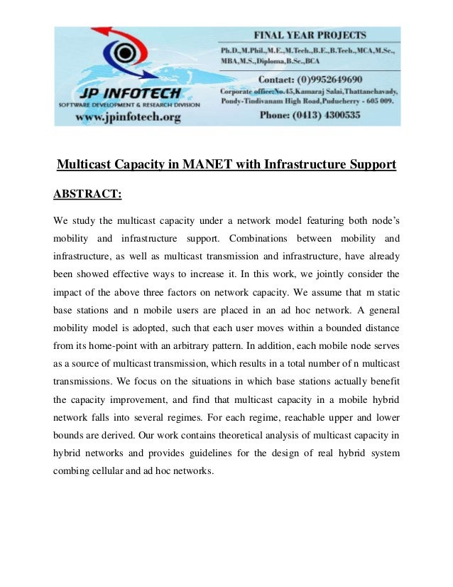 Multicast Capacity in MANET with Infrastructure Support ABSTRACT: We study the multicast capacity under a network model fe...