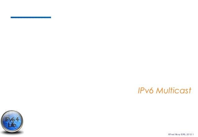 IPv6 Multicast       ©Fred Bovy EIRL 2012 1