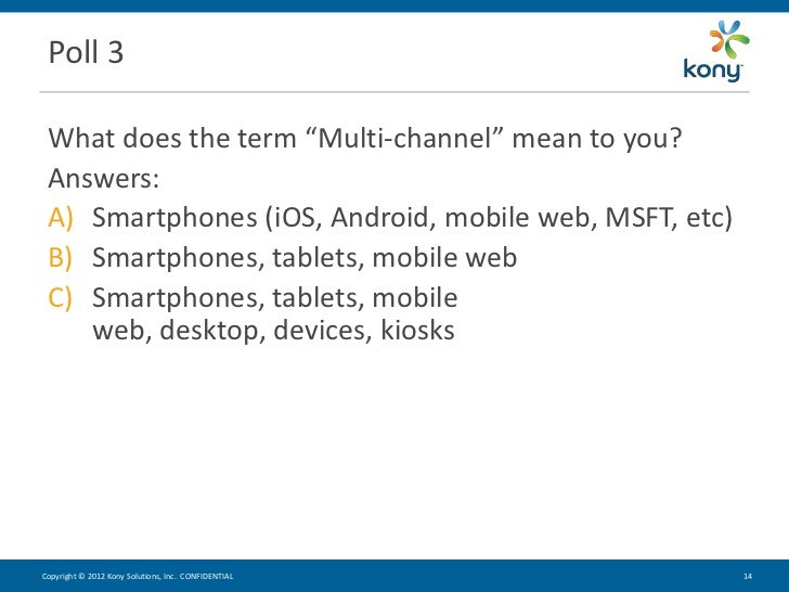 multichannel mobile strategy He explains why omnichannel is a buzzword, but multichannel is a strategy  like mobile, web stores, etc  you need to implement that front-to-back multichannel .