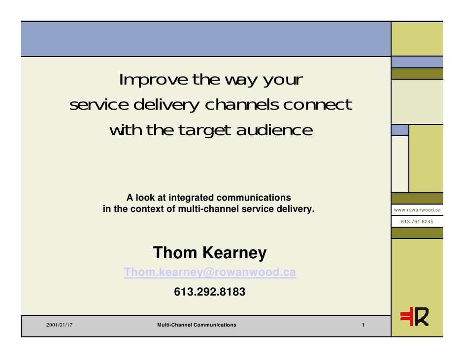 Improve the way your        service delivery channels connect             with the target audience                   A loo...