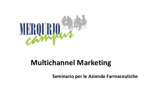 Multichannel Marketing SeminarioperleAziendeFarmaceutiche