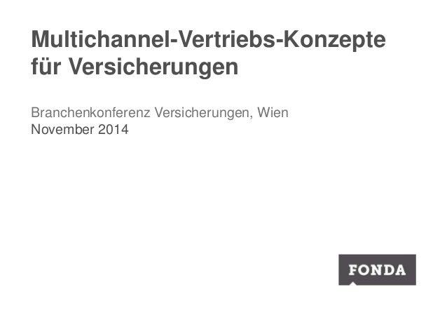 Multichannel-Vertriebs-Konzepte  für Versicherungen  Branchenkonferenz Versicherungen, Wien  November 2014
