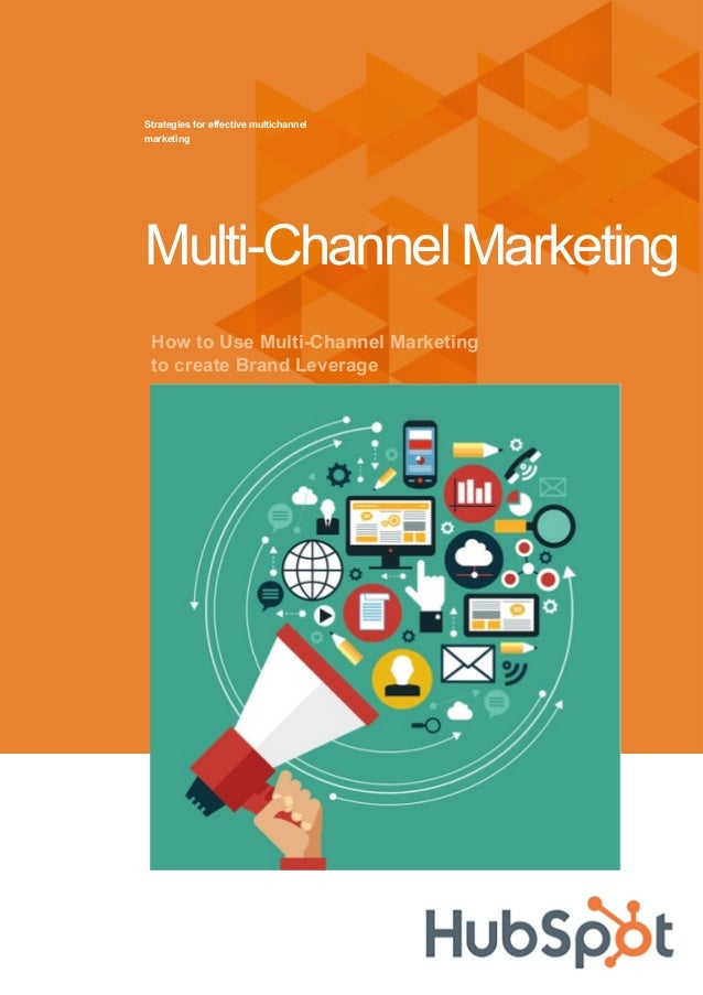How to Use Multi-Channel Marketing to create Brand Leverage Strategies for effective multichannel marketing Multi-Channel ...