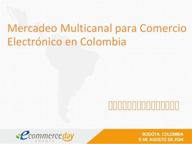 Mercadeo Multicanal para Comercio Electrónico en Colombia 