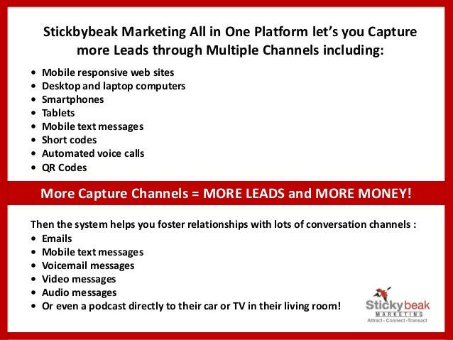 Stickbybeak Marketing All in One Platform let's you Capture more Leads through Multiple Channels including: • Mobile respo...
