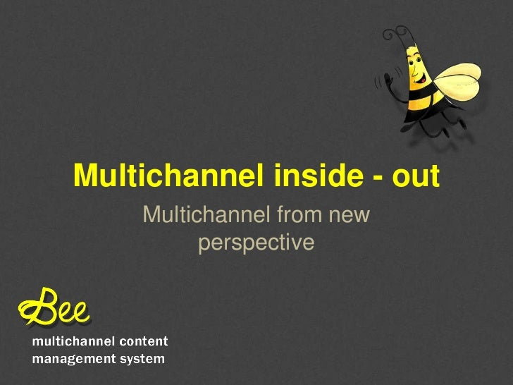 Multichannel inside - out    Multichannel from new          perspective