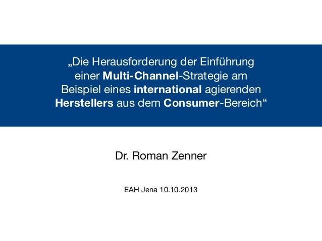 """""""Die Herausforderung der Einführung einer Multi-Channel-Strategie am Beispiel eines international agierenden Herstellers a..."""