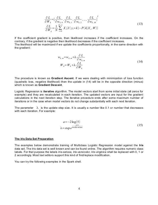 ∂ L ∂W k =[ ∂ L ∂ wk , 0 , ∂ L ∂ wk , 1 , ∂ L ∂ wk , 2 ,..., ∂ L ∂wk , M ] T ∂ L ∂ W k = 1 N ∑ i=0 N −1 X i(I ( yi=k)−P(k∣...