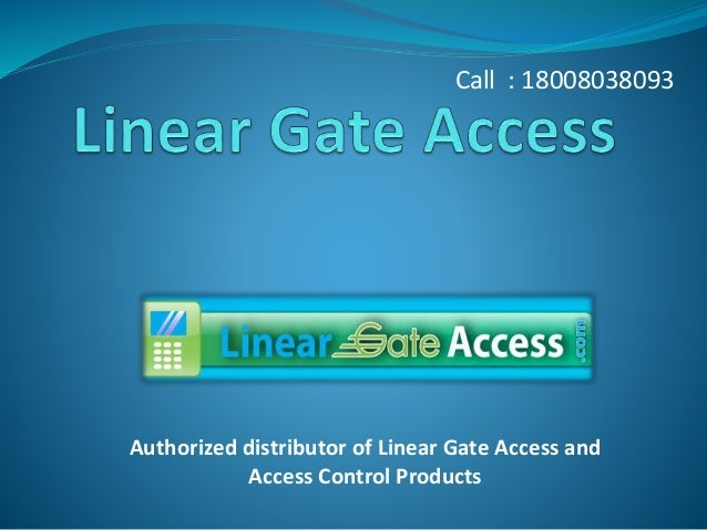 Authorized distributor of Linear Gate Access and Access Control Products Call : 18008038093