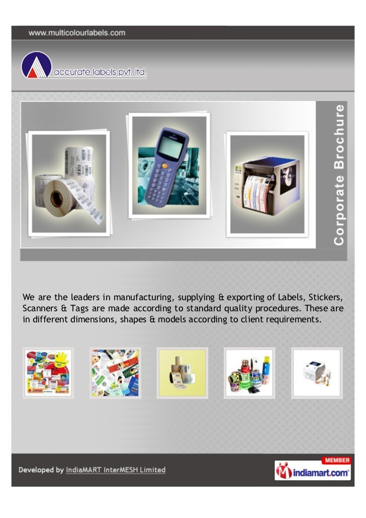 We are the leaders in manufacturing, supplying & exporting of Labels, Stickers,Scanners & Tags are made according to stand...