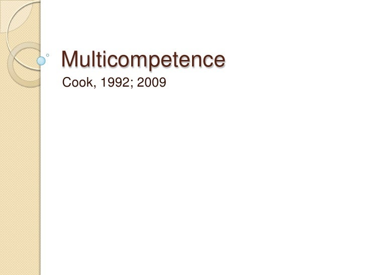 MulticompetenceCook, 1992; 2009