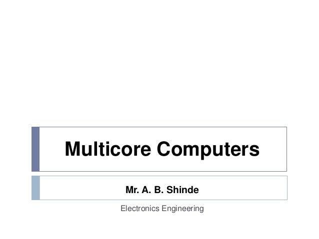 Multi Core Computers : Multicore computers