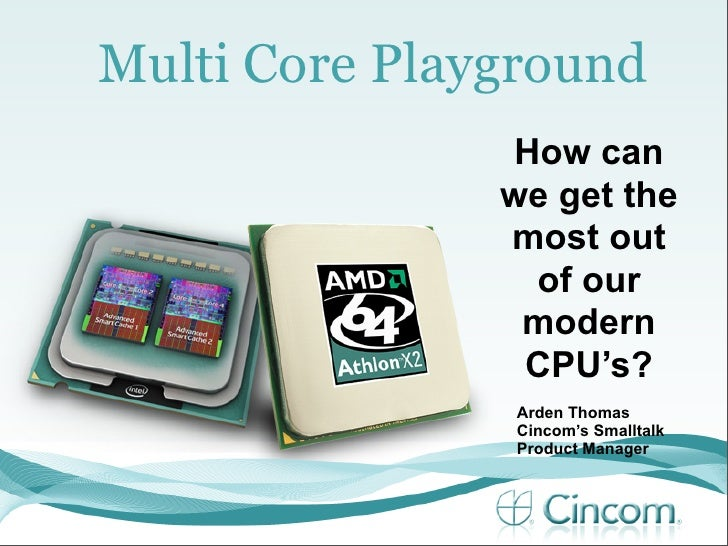 Multi Core Playground                How can                we get the                most out                 of our     ...