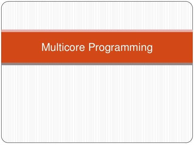 Multicore Programming