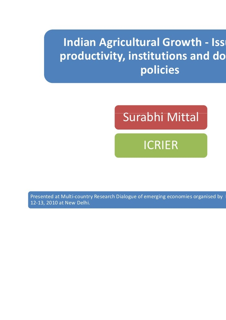 Indian Agricultural Growth - Issues of            productivity, institutions and domestic                            polic...