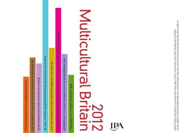 Multicultural britain 2012 mediareach marketing agency a report from the ipa ethnic diversity forum with key contributions from guardian economics leader writer malvernweather Image collections
