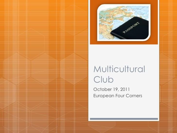Multicultural Club October 19, 2011 European Four Corners