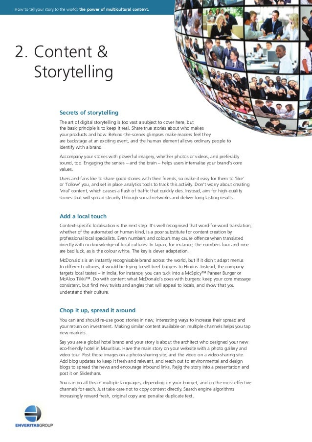 Secrets of storytelling The art of digital storytelling is too vast a subject to cover here, but the basic principle is to...
