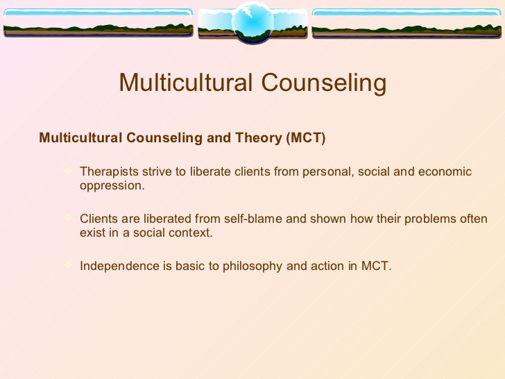 multicultural counselling Fourth force: the multicultural counseling session written by manivong j ratts  presented by agnes kwong, fl 2007 interview by manivong j ratts, in 5.