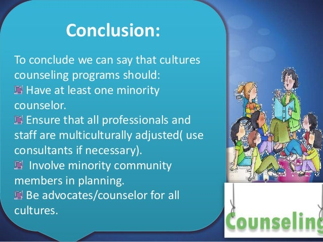 counseling and diversity At counseling services, we strive to make all students feel welcome the staff  values the uniqueness of each individual and embraces both human diversity  and.