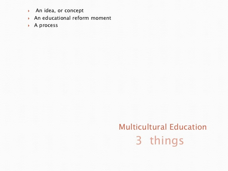 essay on multicultural education Embracing diversity: effective teaching module 1 reading: the importance of multicultural education.