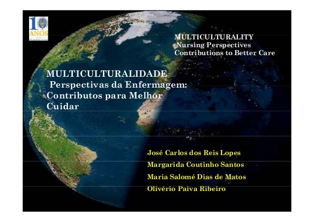 MULTICULTURALITYMULTICULTURALITY Nursing Perspectives Contributions to Better Care MULTICULTURALIDADE Perspectivas da Enfe...
