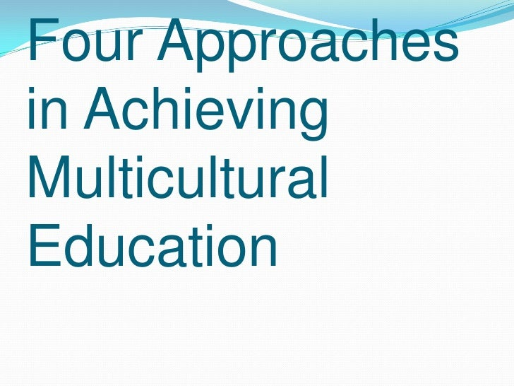 multicultural essays Multicultural education relates to education and instruction designed for the cultures of several pros of multicultural education a significant demographic transformation is on the horizon for the united.