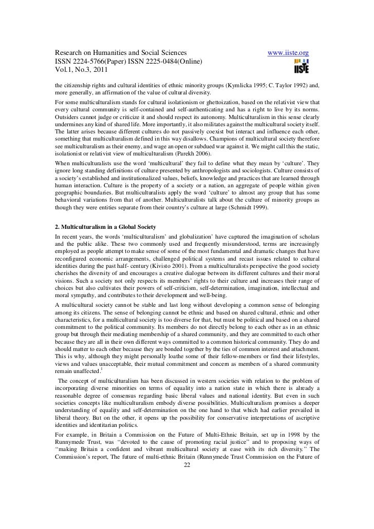 minority group and multiculturalism essay Essay on minority groups - human life in pre-industrial societies was different from what it is today the nature of the pre- industrial society in the past was such that it was simple, small and homogeneous people in such societies used to share the same values, speak the same language.