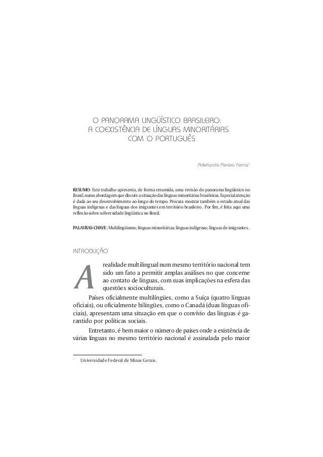 O PANORAMA LINGÜÍSTICO BRASILEIRO:        A COEXISTÊNCIA DE LÍNGUAS MINORITÁRIAS                   COM O PORTUGUÊS        ...