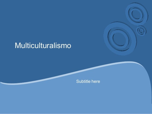 Multiculturalismo Subtitle here