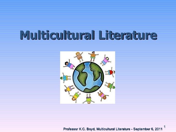 Multicultural   Literature Professor K.C. Boyd, Multicultural Literature - September 6, 2011