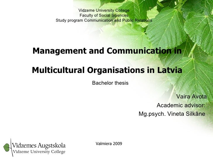 Management and Communication in Multicultural Organisations in Latvia Vaira Avota Academic advisor:  Mg.psych. Vineta Silk...