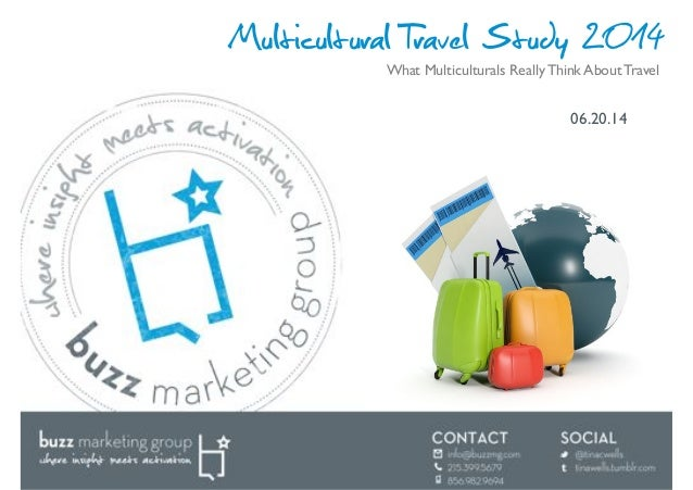 Multicultural Travel Study 2014 06.20.14! What Multiculturals Really Think About Travel!