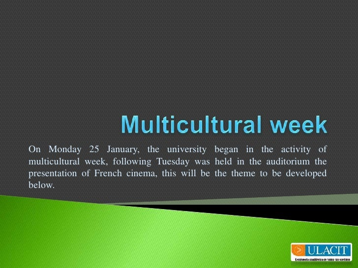 Multiculturalweek<br />On Monday 25 January, the university began in the activity of multicultural week, following Tuesday...