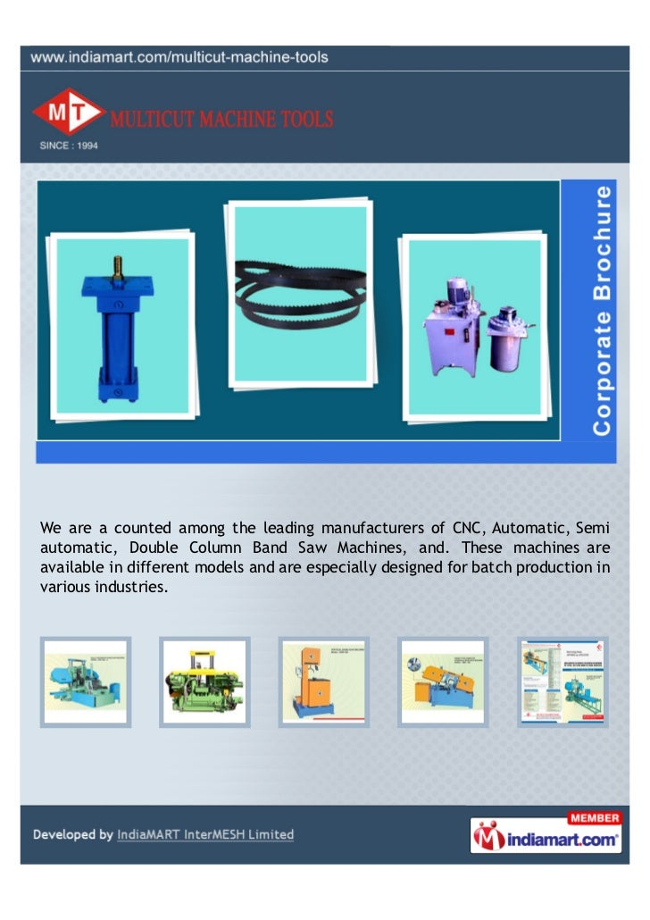 We are a counted among the leading manufacturers of CNC, Automatic, Semiautomatic, Double Column Band Saw Machines, and. T...