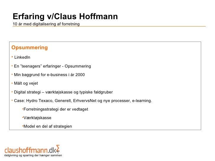 """Erfaring v/Claus Hoffmann     10 år med digitalisering af forretning    Opsummering    • LinkedIn    • En """"teenagers"""" erfa..."""