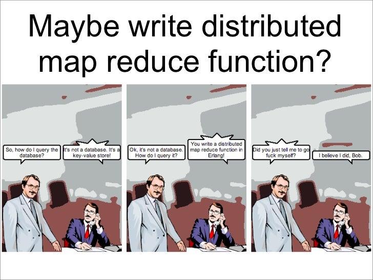 Maybe write distributedmap reduce function?