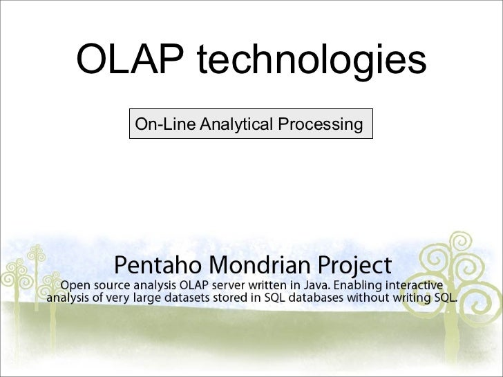 OLAP technologies  On-Line Analytical Processing