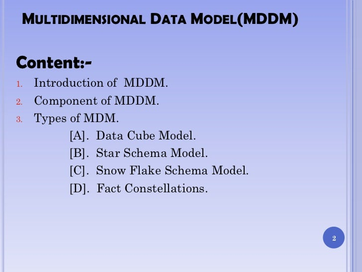 multidimensional data model Implementation of graph semantic based multidimensional data model: an object relational approach 129 since, in order to materialize the cube, one must ascribe.